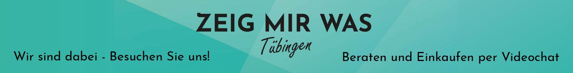 ZEIG MIR WAS Tübingen